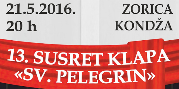"XIII. susret klapa ""Sv. Pelegrin"""