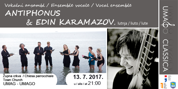 """Vokalni ansambl """"Antiphonus"""" i Edin Karamazov otvaraju manifestaciju Umag-o classica 2017."""