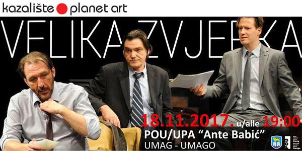 """Nagrađivana predstava """"Velika zvjerka"""", izvedena preko 150 puta, 18.11. gostuje u Umagu!"""