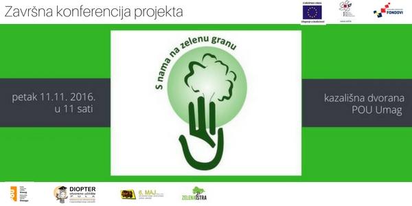 """Završna konferencija projekta """"S nama na zelenu granu"""""""