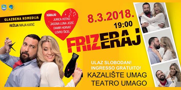 """Glazbena komedija """"Frizeraj"""" 8.3.2018. gostuje u Umagu!"""