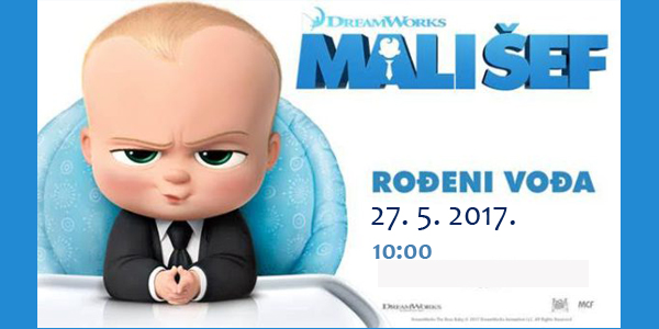 MATINEJA - MALI ŠEF (The Boss Baby)